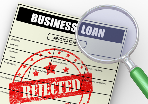 Why Was Your Small Business Loan Application Rejected