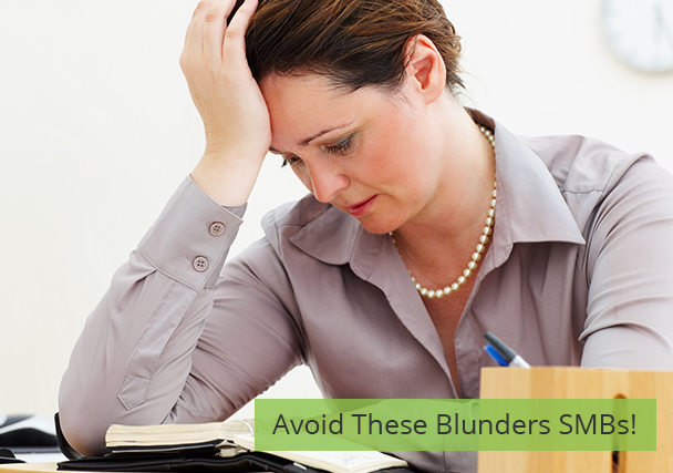 3 Blunders Small Businesses Should Avoid