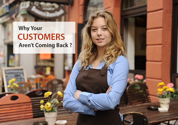 Why Customers Aren't Coming Back to Your Small Business