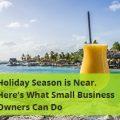 Ready, Set, Holiday Season! Last-Minute Tips