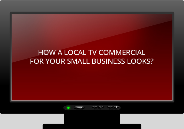 What a Local TV Commercial for Your Small Business Should Look Like