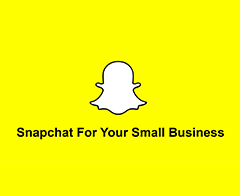 Snapchat for Your Small Business