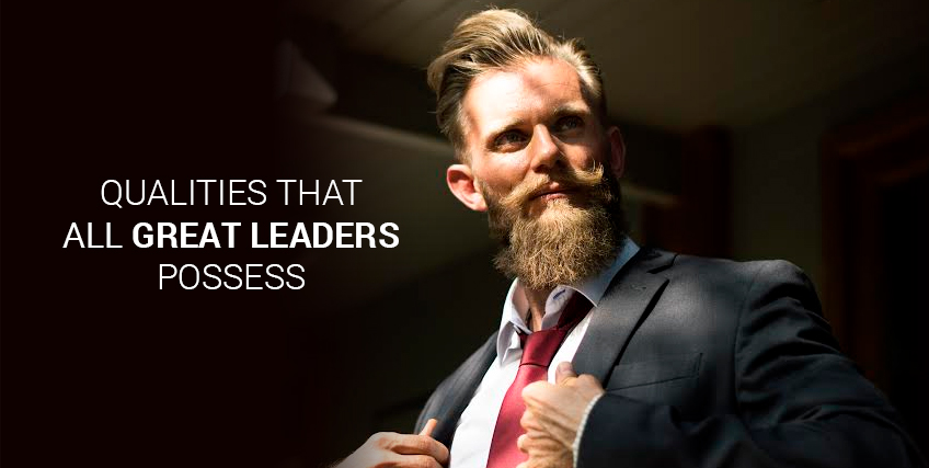 Five Qualities That All Great Leaders Possess