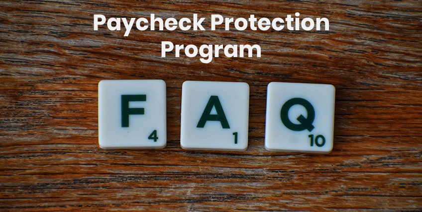 Paycheck Protection Program FAQs