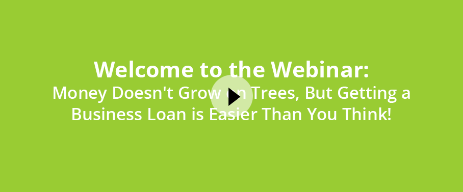 Money Doesn't Grow on Trees, But Getting a Business Loan is Easier Than You Think!