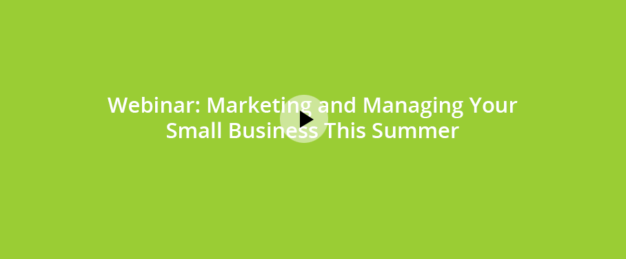 Marketing and Managing Your Small Business This Summer