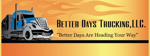 Better Days Trucking, LLC.